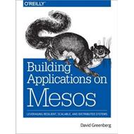 Building Applications on Mesos (BOK)