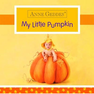 Anne Geddes My Little Pumpkin (BOK)