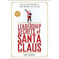 Leadership Secrets of Santa Claus (BOK)