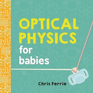 Optical Physics for Babies (BOK)