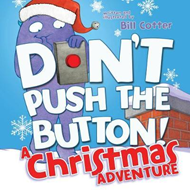 Don't Push the Button! A Christmas Adventure (BOK)