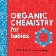 Organic Chemistry for Babies (BOK)