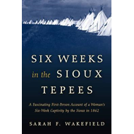 Six Weeks in the Sioux Tepees (BOK)