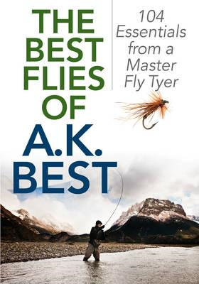 Best Flies of A.K. Best (BOK)