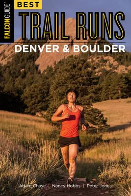 Best Trail Runs Denver, Boulder & Colorado Springs (BOK)