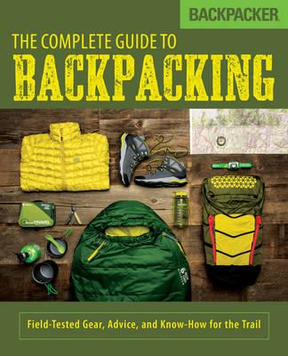 Backpacker the Complete Guide to Backpacking (BOK)