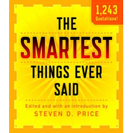 Smartest Things Ever Said, New and Expanded (BOK)