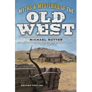 Myths and Mysteries of the Old West (BOK)