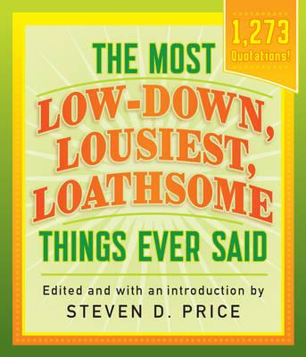 Most Low-Down, Lousiest, Loathsome Things Ever Said (BOK)