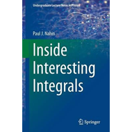 Inside Interesting Integrals (BOK)