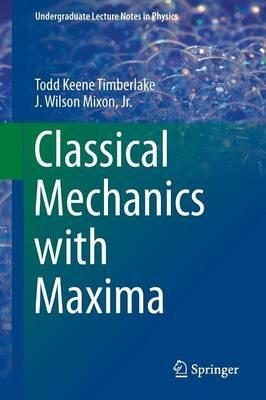 Classical Mechanics with Maxima (BOK)