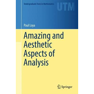 Amazing and Aesthetic Aspects of Analysis (BOK)