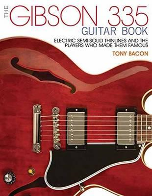 Bacon Tony the Gibson 335 Guitar Book PB Bam Book (BOK)
