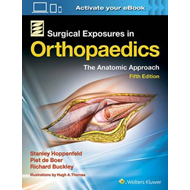 Surgical Exposures in Orthopaedics: The Anatomic Approach (BOK)