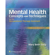Mental Health Concepts and Techniques for the Occupational T (BOK)
