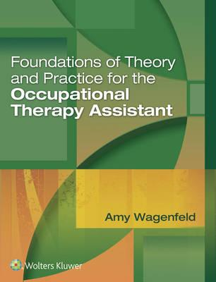 Foundations of Theory and Practice for the Occupational Ther (BOK)
