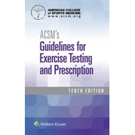 ACSM's Guidelines for Exercise Testing and Prescription (BOK)