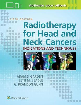 Radiotherapy for Head and Neck Cancers: Indications and Tech (BOK)