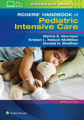 Rogers' Handbook of Pediatric Intensive Care (BOK)