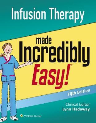Infusion Therapy Made Incredibly Easy (BOK)