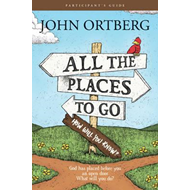 All the Places to Go . . . How Will You Know? Participant's (BOK)