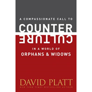 Compassionate Call to Counter Culture in a World of Orphans