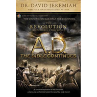 A.D. the Bible Continues: The Revolution That Changed the Wo (BOK)