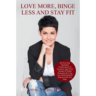 Love More, Binge Less and Stay Fit (BOK)
