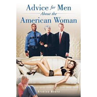 Advice for Men about the American Woman (BOK)