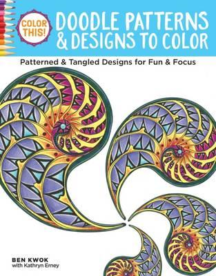 Color This! Doodle Patterns & Designs to Color (BOK)