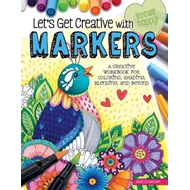 Let's Get Creative with Markers (BOK)
