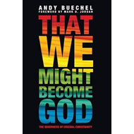 That We Might Become God (BOK)