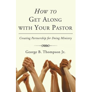 How to Get Along with Your Pastor (BOK)