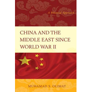 China and the Middle East Since World War II (BOK)