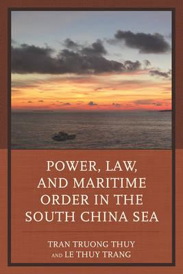 Power, Law, and Maritime Order in the South China Sea (BOK)