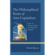 Philosophical Roots of Anti-capitalism (BOK)