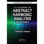 Course in Abstract Harmonic Analysis, Second Edition (BOK)