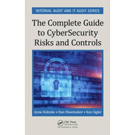 Complete Guide to Cybersecurity Risks and Controls (BOK)