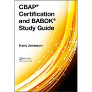 CBAP (R) Certification and BABOK (R) Study Guide (BOK)