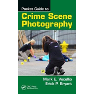 Pocket Guide to Crime Scene Photography (BOK)