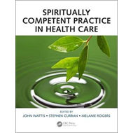 Spiritually Competent Practice in Health Care (BOK)