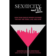 Sex and the City and Us (BOK)