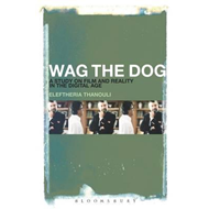 Wag the Dog: A Study on Film and Reality in the Digital Age (BOK)