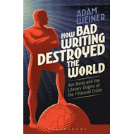 How Bad Writing Destroyed the World (BOK)
