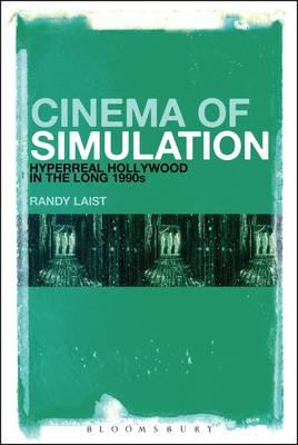 Cinema of Simulation: Hyperreal Hollywood in the Long 1990s (BOK)