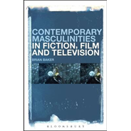 Contemporary Masculinities in Fiction, Film and Television (BOK)