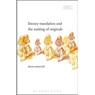 Literary Translation and the Making of Originals (BOK)