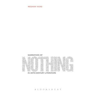 Narratives of Nothing in 20th-Century Literature (BOK)