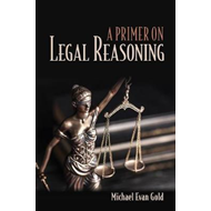 Primer on Legal Reasoning (BOK)