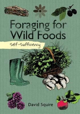 Self-Sufficiency: Foraging for Wild Foods (BOK)